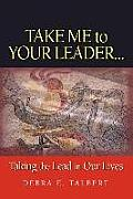 Take Me to Your Leader: Taking the Lead in Our Lives