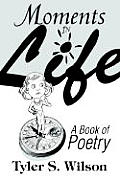 Moments in Life: A Book of Poetry