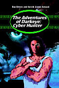 The Adventures of Darkeye: Cyber Hunter