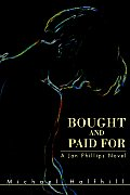 Bought and Paid for: A Jan Phillips Novel