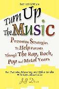 Turn Up the Music: Prevention Strategies to Help Parents Through the Rap, Rock, Pop and Metal Years