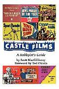 Castle Films: A Hobbyist's Guide