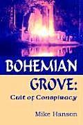Bohemian Grove Cult of Conspiracy