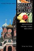 Russian Cuisine Exclusive Prime Time Recipes
