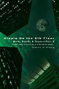 Utopia on the 6th Floor: Work, Death, & Taxes-Part 2
