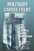 Military Career Fields: Live Your Moment Llpwww.Liveyourmoment.com Cover