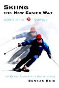 """Skiing the New Easier Way: Secrets of the """"S"""" Technique"""