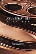 Documentary Film: A Primer
