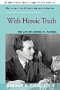 With Heroic Truth: The Life of Edward R. Murrow