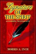 Signature of the Spirit: According to Luke/Acts