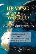 Healing the World A Primer about the World & How We Must Fix It for Our Children