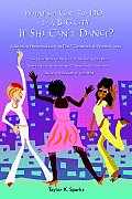 What's a Girl to Do in a Big City If She Can't Dance?: A Seriously Humorous Look at the 7 Crossroads in Women's Lives Cover