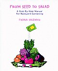 From Seed to Salad: A Step-By-Step Manual for Backyard Gardening