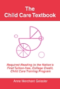 The Child Care Textbook: Required Reading in the Nation's First Tuition-Free, College Credit, Child Care Training Program