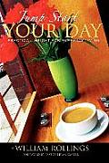 Jump Start Your Day: Practical Insight for Everyday Living
