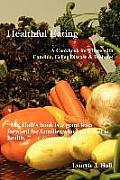 Healthful Eating: A Cookbook for Those with Candida, Celiac Disease & Diabetes