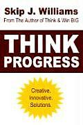 Think Progress: Creative. Innovative. Solutions.