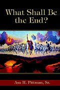 What Shall Be the End?