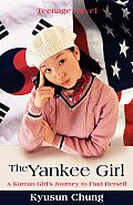 The Yankee Girl: A Korean Girl's Journey to Find Herself