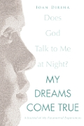 My Dreams Come True: A Journal of My Paranormal Experiences