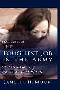 Portraits of the Toughest Job in the Army: Voices and Faces of Modern Army Wives