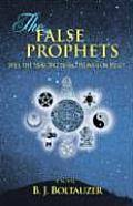 The False Prophets: Will the Year 2012 Bring Heaven or Hell?