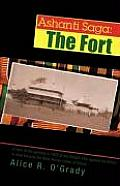 Ashanti Saga: The Fort