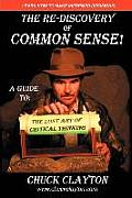Re Discovery of Common Sense A Guide To The Lost Art of Critical Thinking