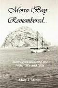Morro Bay Remembered: Interviews Recalling the '40s, '50s and '60s