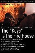 "The ""Keys"" to the Fire House: Everything You Need to Know to Become a Career Firefighter"