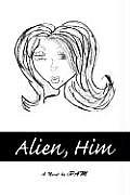Alien, Him