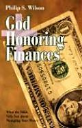 God Honoring Finances: What the Bible Tells You about Managing Your Money