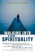 Walking Into a New Spirituality: Chronicling the Life, Ministry, and Contributions of Elder Robert E. Hart, B.D., LL.B., D.D., to the Cme Church and C