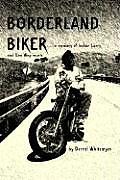 Borderland Biker: In Memory of Indian Larry and Doo Wop Music
