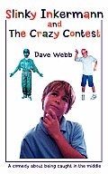 Slinky Inkermann and the Crazy Contest: A Comedy about Being Caught in the Middle