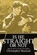 Is He Straight or Not: Only He Knows and He's Not Talking