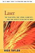 Laser: The Inventor, the Nobel Laureate, and the Thirty-Year Patent War Cover