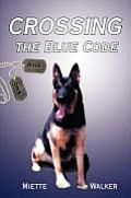 Crossing the Blue Code: Book One