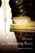 Down the Darkening Road: An Epic Fantasy