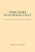 The God with Moral Fault: Perspectives on Jewish Hermeneutics and Theology