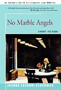 No Marble Angels: Short Fiction