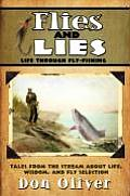 Flies and Lies: Life Through Fly-Fishing as Told from the Columns of a Guide and Storyteller