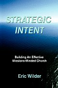 Strategic Intent: Building an Effective Missions-Minded Church