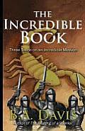 The Incredible Book: Three Teens on an Incredible Mission