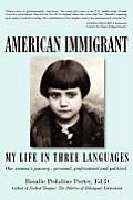 American Immigrant: My Life in Three Languages