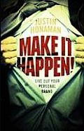 Make It Happen!: Live Out Your Personal Brand