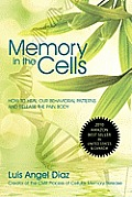 Memory in the Cells: How to Change Behavioral Patterns and Release the Pain Body