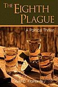 The Eighth Plague: A Political Thriller