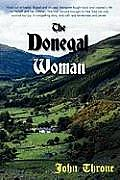 The Donegal Woman: Hired Out at Twelve. Raped and Abused. Margaret Fought Back and Created a Life for Herself and Her Children. This Iris