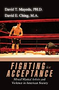Fighting for Acceptance: Mixed Martial Artists and Violence in American Society
